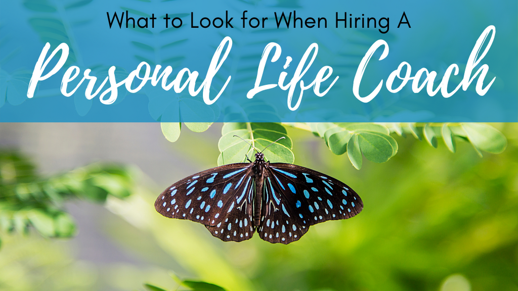 What to Look for When Hiring A Personal Life Coach