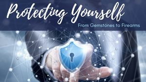Protecting Yourself: From Gemstones To Firearms