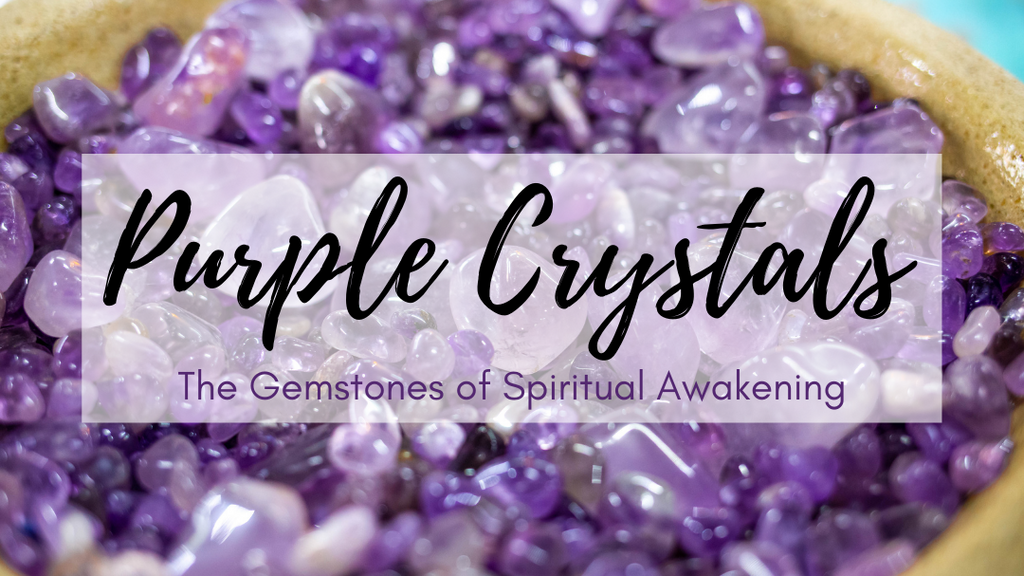 Purple Crystals: The Gemstones of Spiritual Awakening