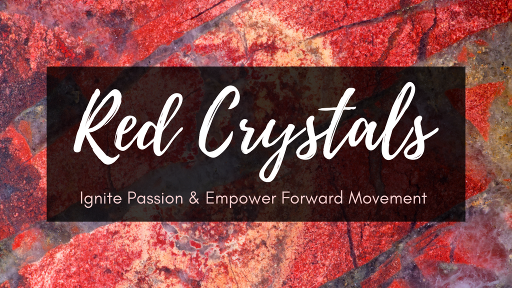 Red Crystals: Ignite Passion & Empower Forward Movement