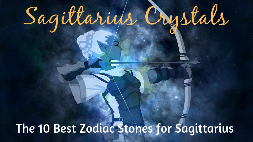 Sagittarius Crystals: The 10 Best Zodiac Stones for Sagittarius Sun Sign