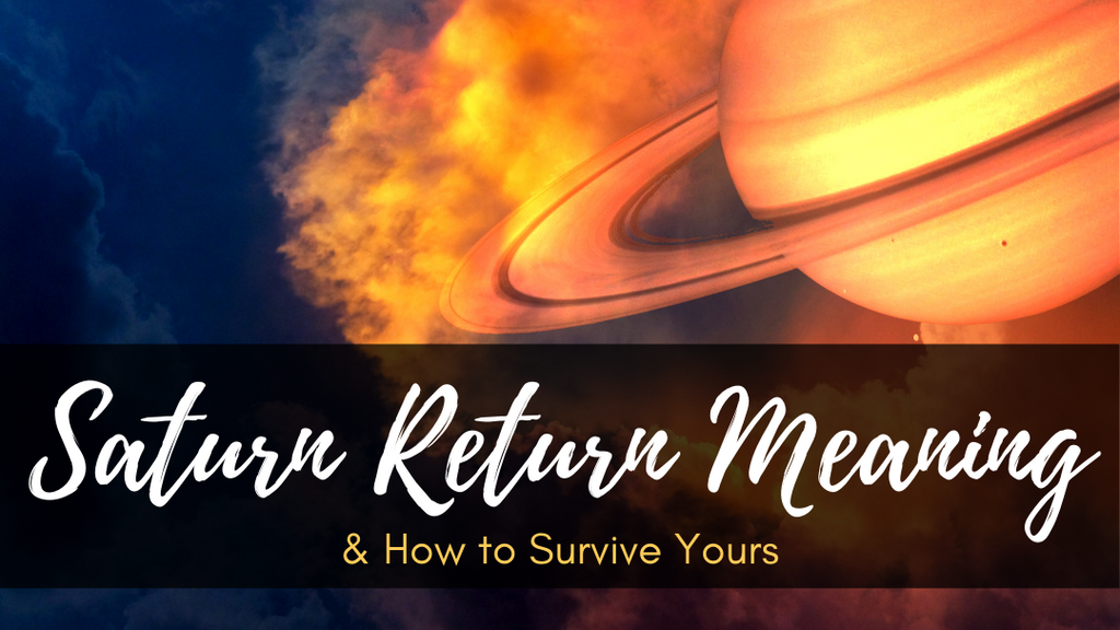 Saturn Return Meaning & How to Survive Yours