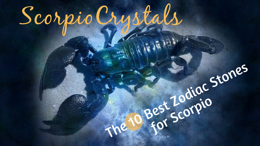 Scorpio Crystals: The 10 Best Zodiac Stones for Scorpio Sun Sign