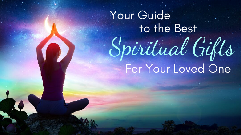 Best Spiritual Gifts for a Loved One