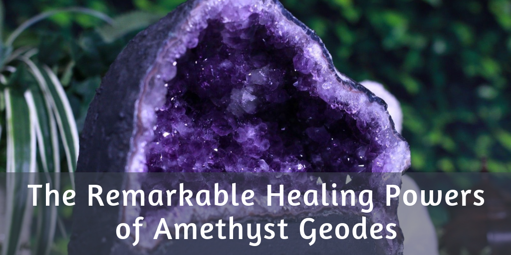 The Remarkable Healing Powers of Amethyst Geodes