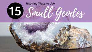 15 Inspiring Ways to Use Small Geodes