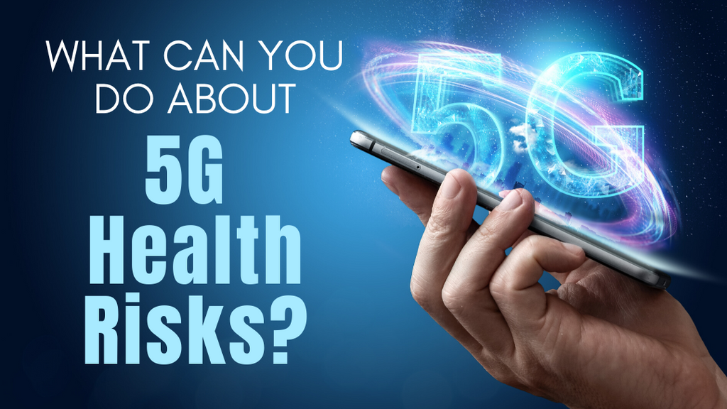 What Can You Do About 5G Health Risks?