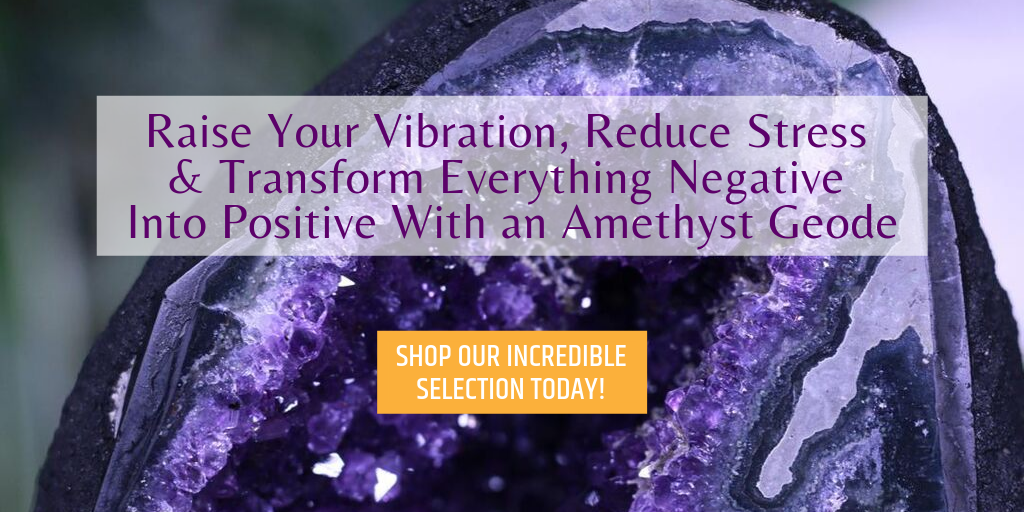 ways to bring positive energy into your life - amethyst geodes