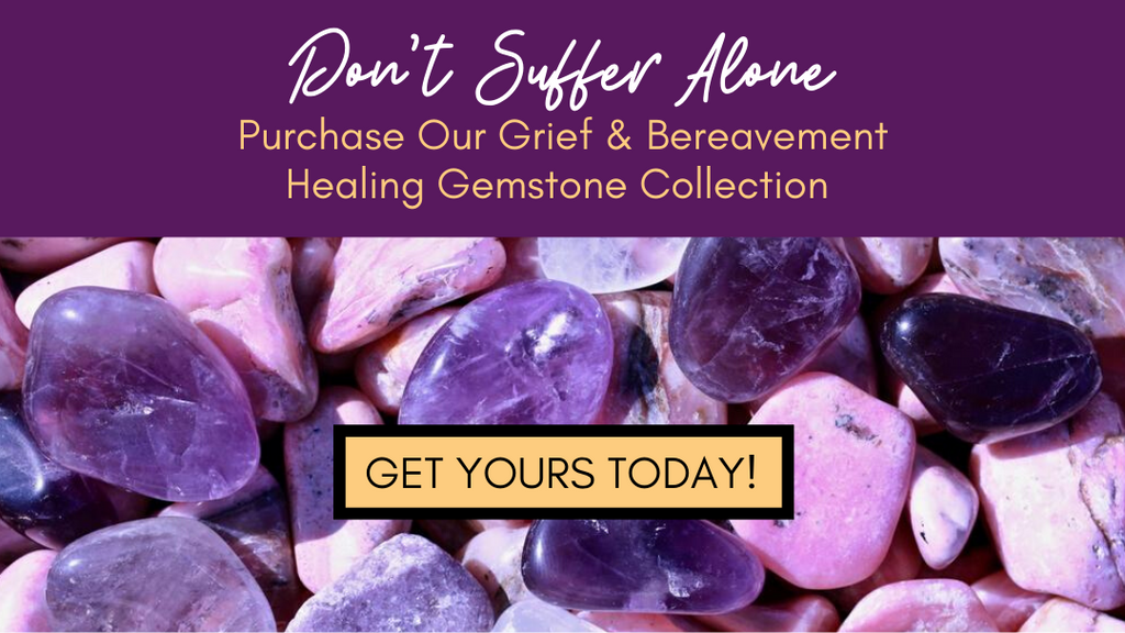 Grief Healing Gemstone Collection