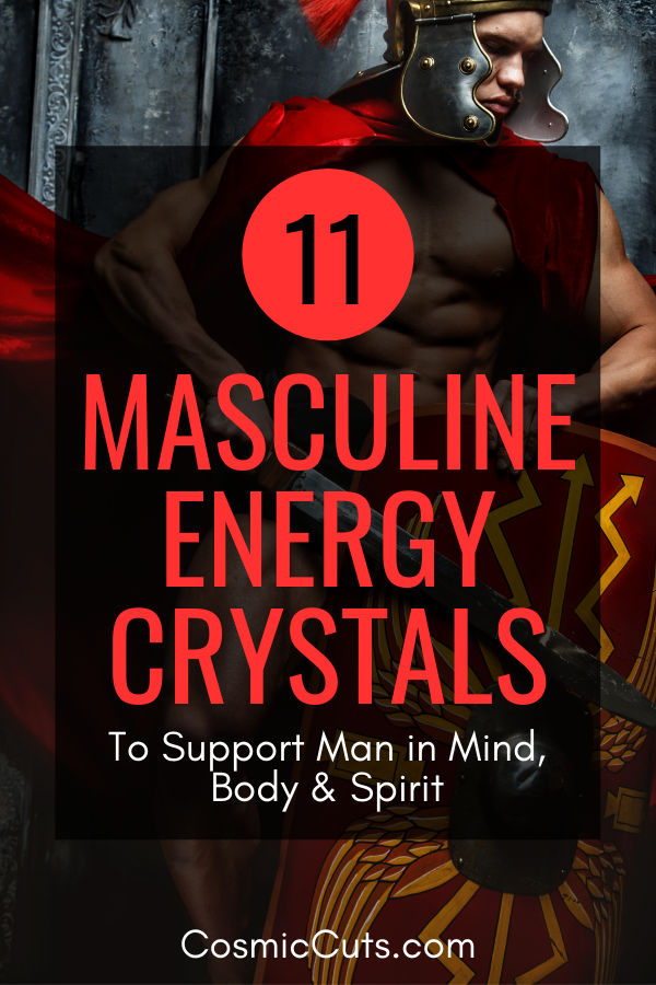 Crystals for Masculine Energy
