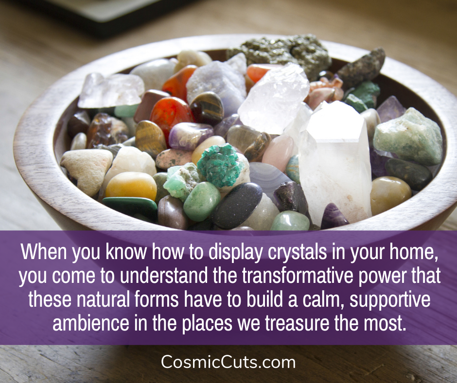 Display Crystals in a Bowl