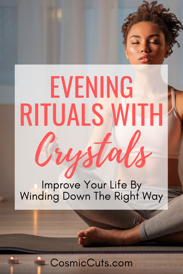 Evening Rituals to do With Crystals