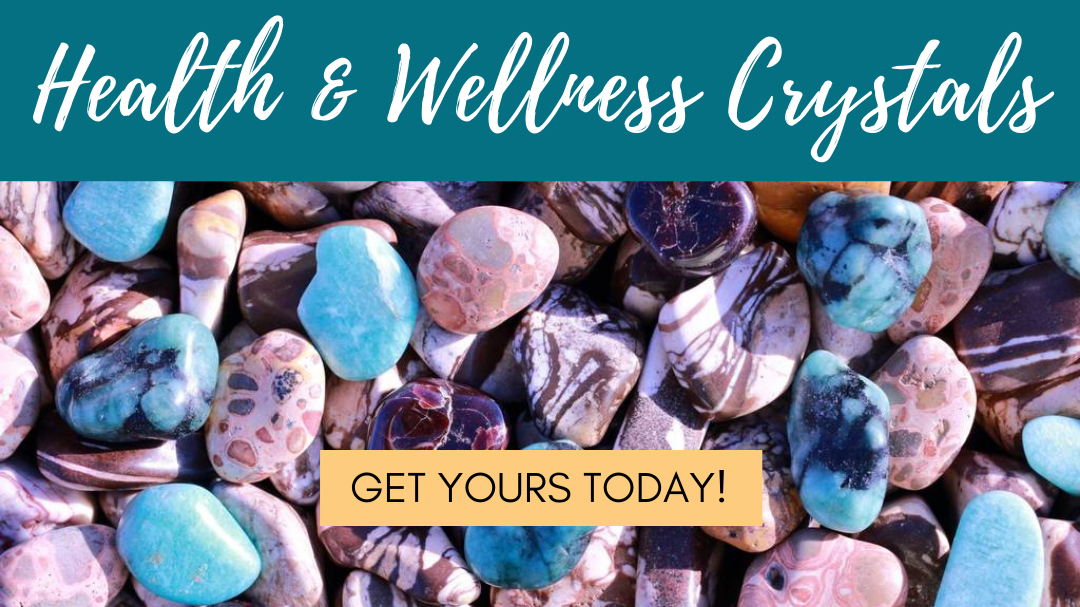 Health and Wellness Crystals