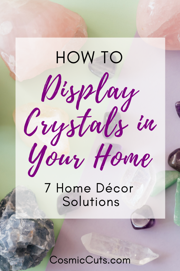 How to Display Crystals in Your Home 7 Home Décor Solutions