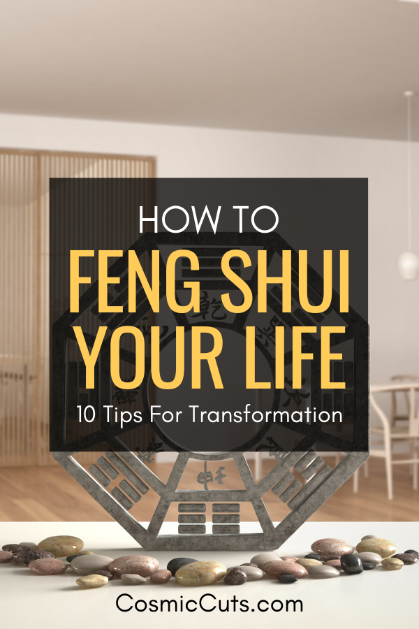 How to Feng Shui Your Life