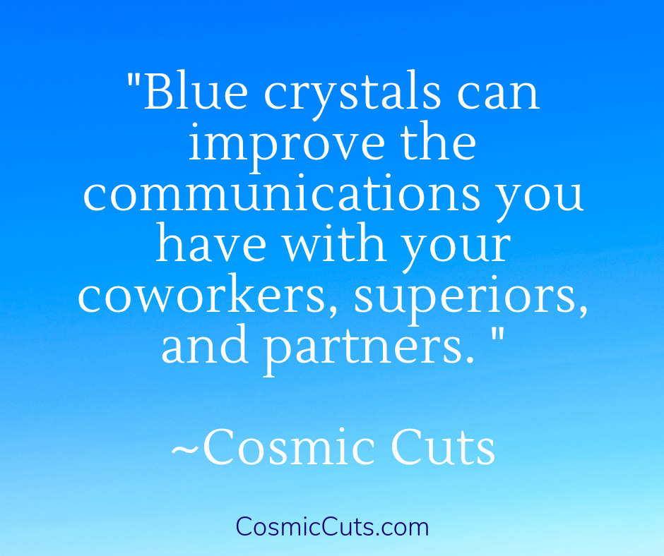 Blue Crystals for Communication at Work