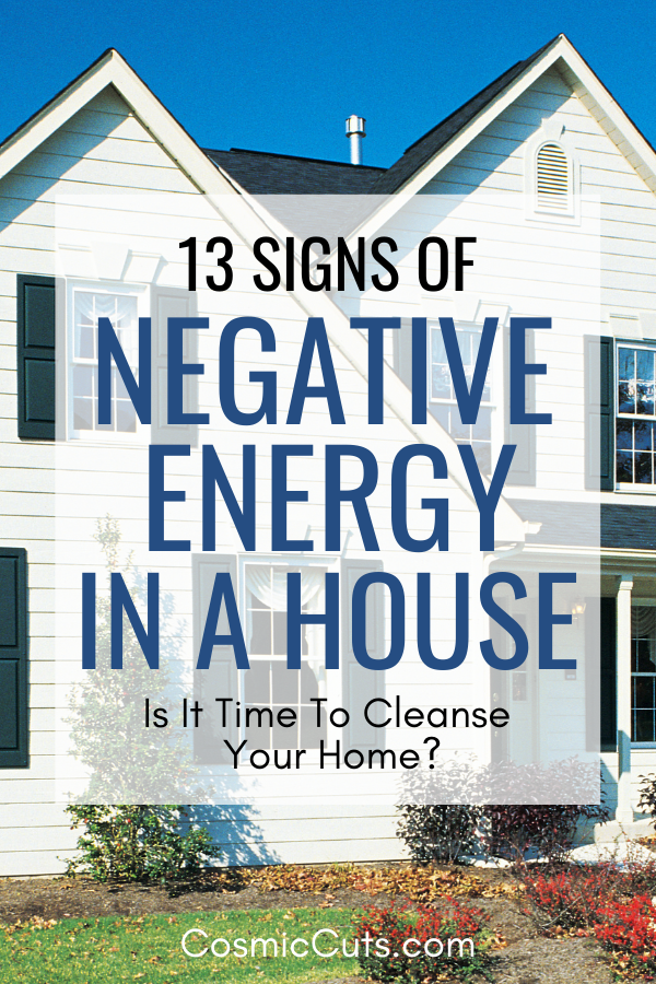 Signs of Negative Energy in a House