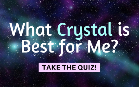 What Crystal is Best for Me Quiz