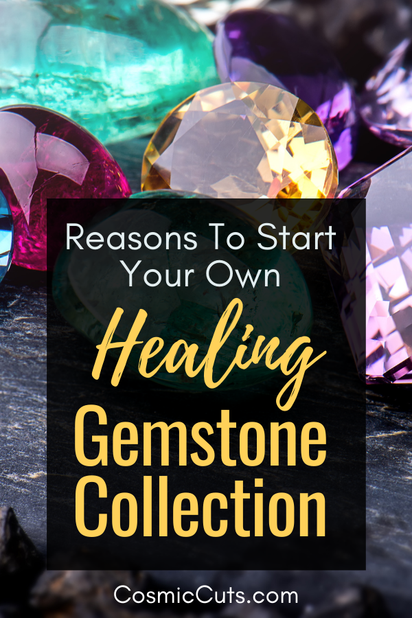 Why Start Your Own Healing Gemstone Collection