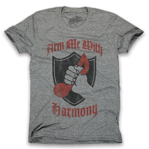 Arm Me With Harmony T-Shirt