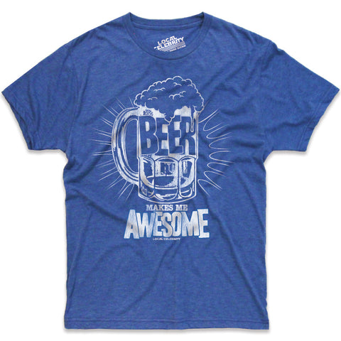 Beer Makes Me Awesome T-Shirt