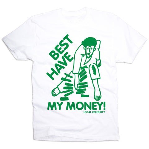Best Have My Money T-Shirt