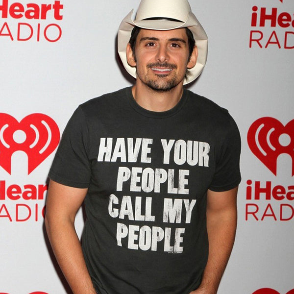 Have Your People Call T-Shirt