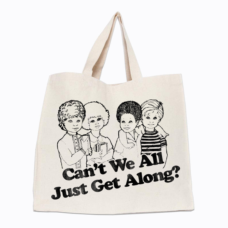 Can't We All Just Get Along Tote