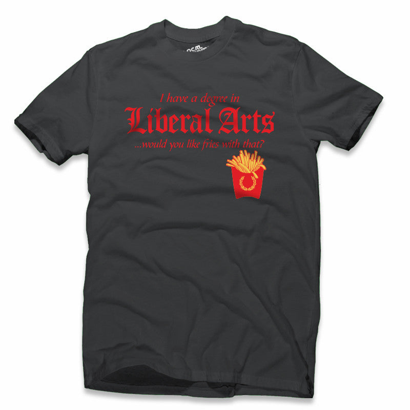 Liberal Arts Degree T-Shirt