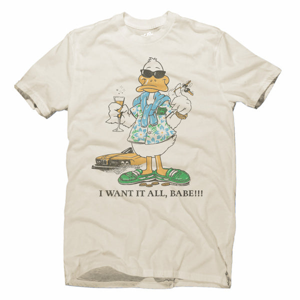 I Want It All Babe T-Shirt