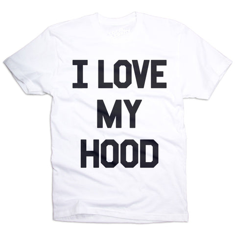 I Love My Hood T-Shirt