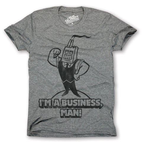 I'm A Business, Man T-shirt