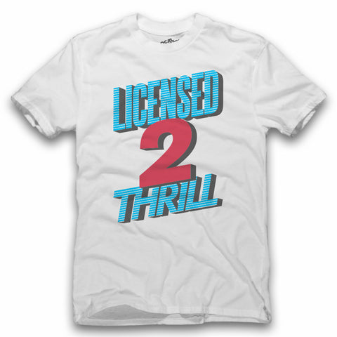 Licensed 2 Thrill T-Shirt