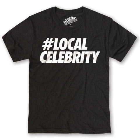 #Local Celebrity T-shirt Black