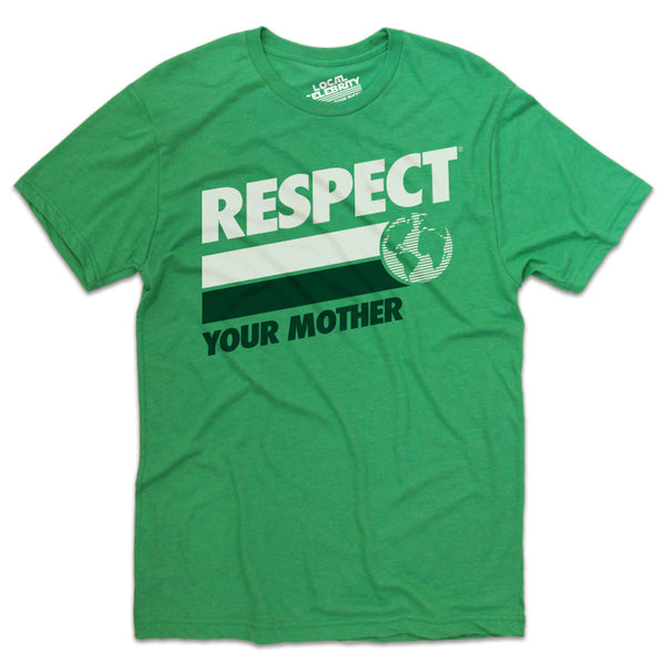 Respect Your Mother® T-Shirt Green
