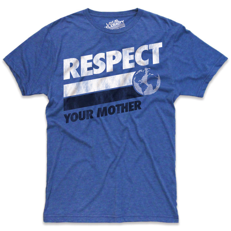 Respect Your Mother T-Shirt Royal