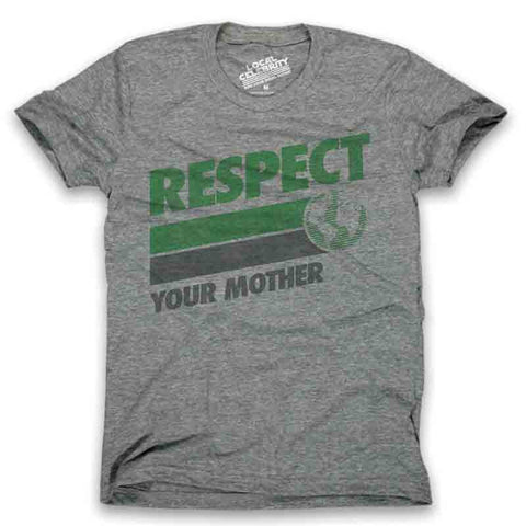 Respect Your Mother® T-Shirt