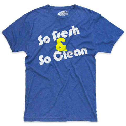 So Fresh & So Clean T-Shirt