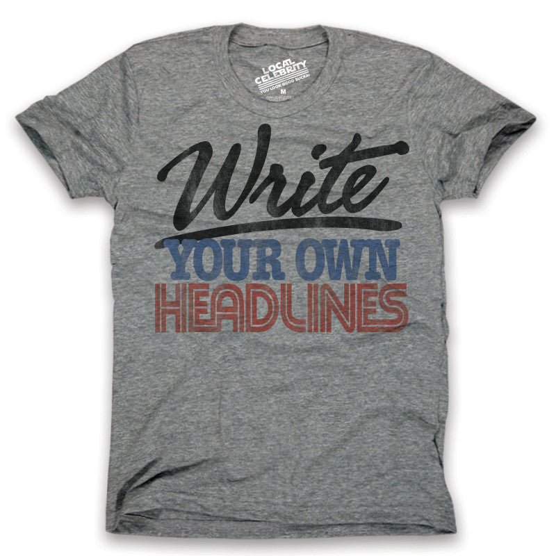 Write Your Own Headlines T-Shirt