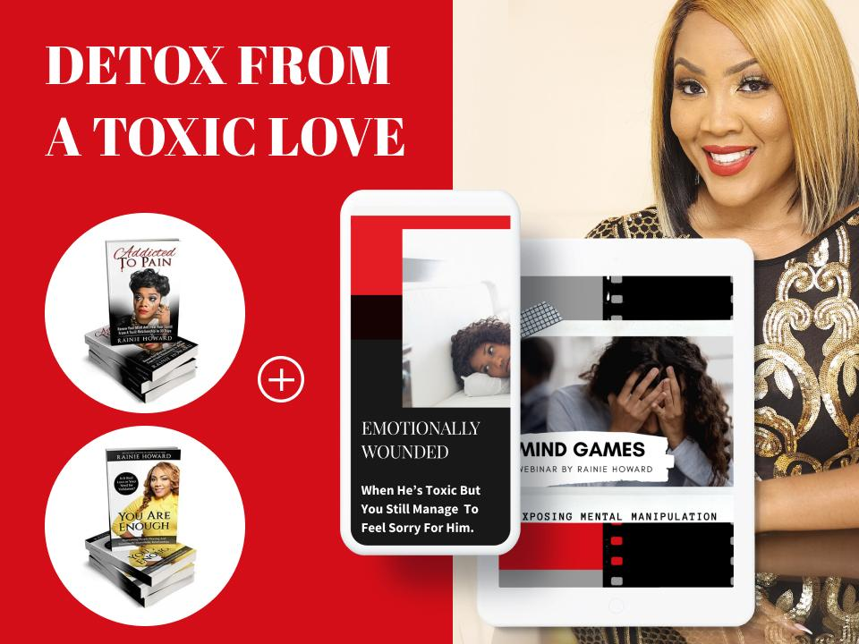 DETOX FROM A TOXIC LOVE