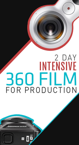 360 Video for Production - DEPOSIT TO RESERVE A SEAT
