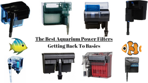 Best Aquarium Power Filters - 2019 Reviews (Pick A Filter That Lasts)