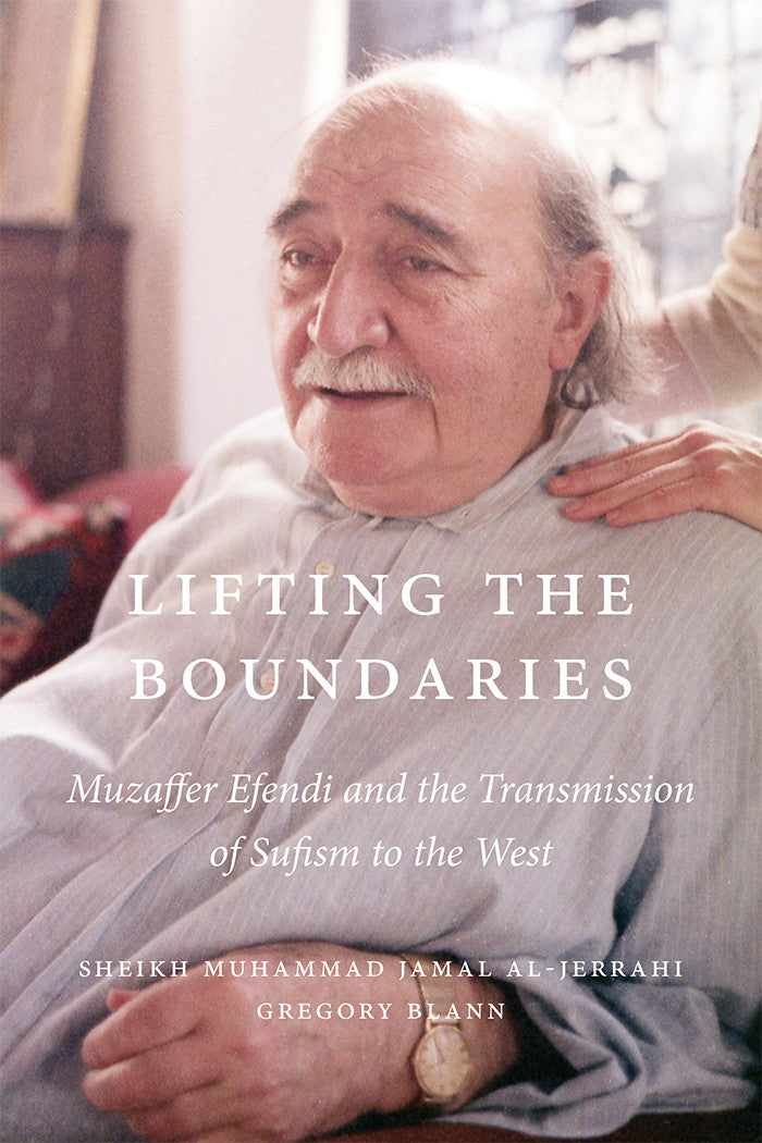 Lifting the Boundaries: Muzaffer Efendi and the Transmission of Sufism to the West