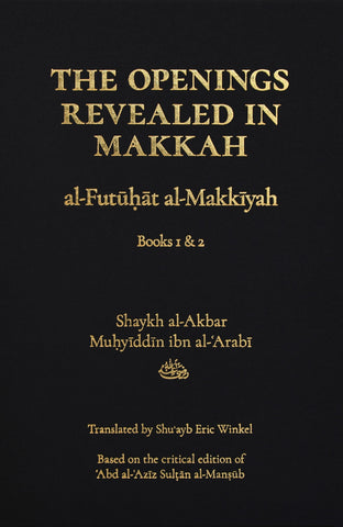 The Openings Revealed in Makkah, Volume 1 - (al-Futuhat al-Makkiyah, Books 1 & 2)