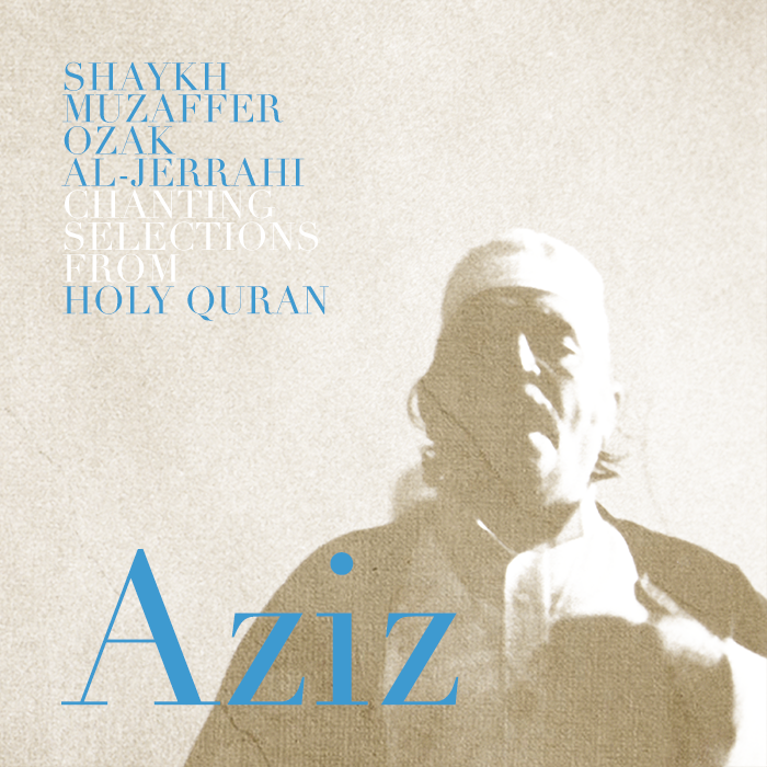Aziz - Chanting Selections from Holy Quran