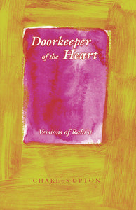 Doorkeeper of the Heart: Versions of Rabi'a