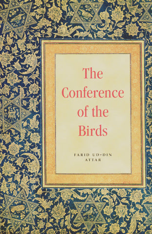 Conference of the Birds: A Philosophical Religious Poem in Prose