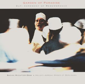 Garden of Paradise: Sufi Ceremony of Remembrance