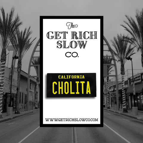 "CHOLITA LICENSE PLATE 1.5"" PIN"