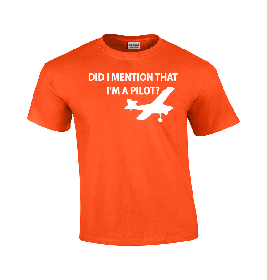 Did I Mention Pilot T-shirt